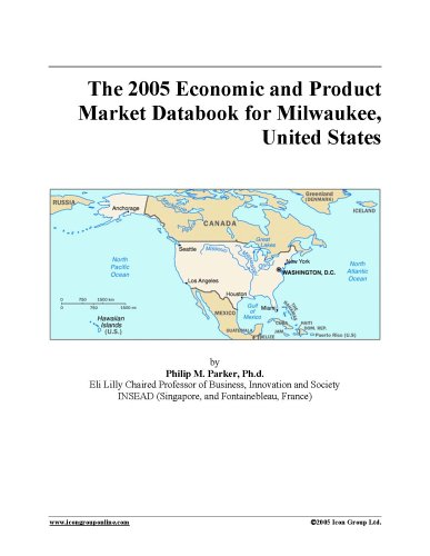 Download The 2005 Economic and Product Market Databook for Milwaukee, United States ebook