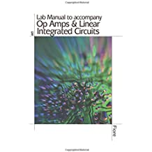 Lab Manual to accompany Op Amps & Linear Integrated Circuits