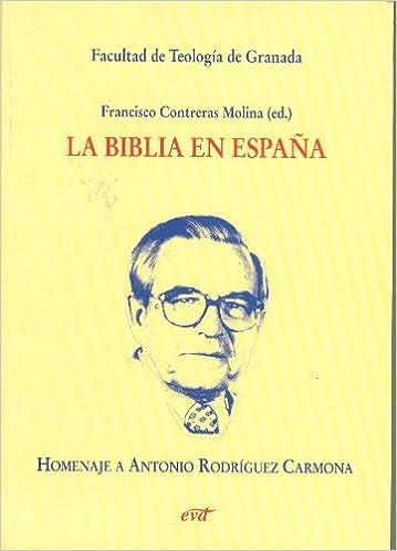 La Biblia en España: Homenaje a Antonio Rodríguez Carmona Varios: Amazon.es: Contreras Molina, Francisco: Libros
