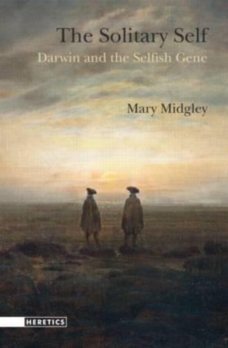 The Solitary Self: Darwin and the Selfish Gene