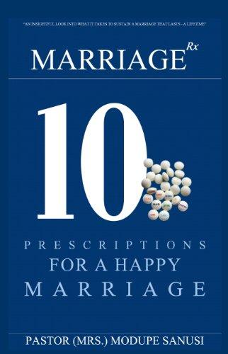 Marraige Rx: 10 Prescriptions for a Happy Marriage