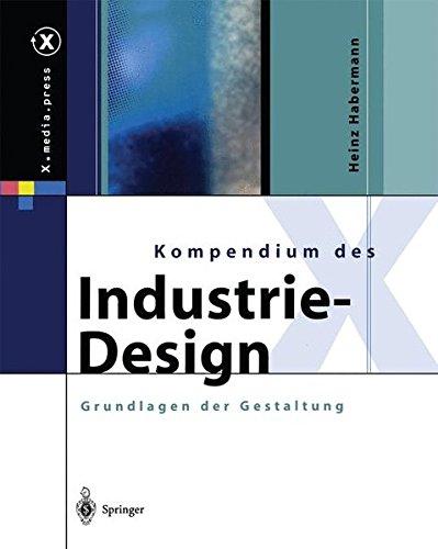 Kompendium des Industrie-Design: Von der Idee zum Produkt Grundlagen der Gestaltung (X.media.press) Taschenbuch – 13. November 2012 Heinz Habermann Springer 3642628761 Anwendungs-Software