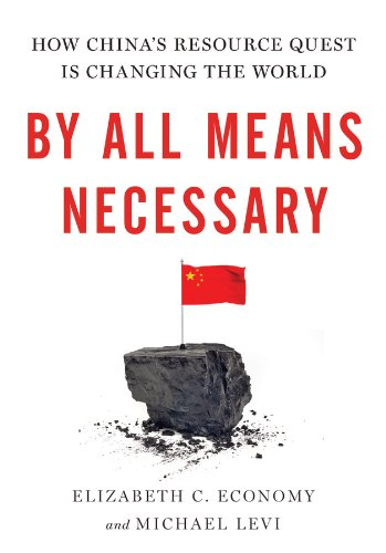 By All Means Necessary: How China's Resource Quest is Changing the World cover