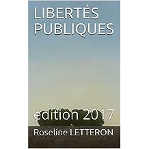LIBERTÉS PUBLIQUES: édition 2017 (French Edition)