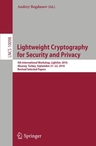 Lightweight Cryptography for Security and Privacy: 5th International Workshop, LightSec 2016, Aksaray, Turkey, September