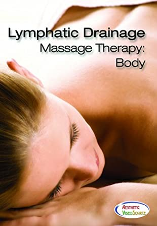 Amazon Com Lymphatic Drainage Massage Therapy Body Learn Professional Massage Techniques With This Dvd Course This Massage Training Dvd Was Featured In Massage Magazine And Salonspa The Best Lymphatic Drainage