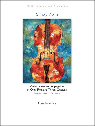Violin Scales and Arpeggios in One, Two, and Three Octaves: Based on Carl Flesch by Simply -