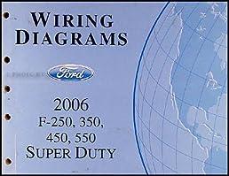 2006 ford f 250 thru 550 super duty wiring diagram manual original rh amazon com 2000 Ford F-250 Wiring Diagram Clucter 2006 Ford F-250 Wiring Diagram