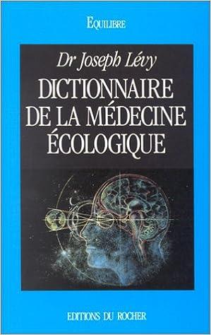 Livre gratuits en ligne Dictionnaire de la médecine écologique pdf, epub