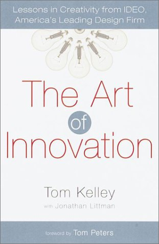 The Art of Innovation: Lessons in Creativity from IDEO, America's Leading Design Firm cover