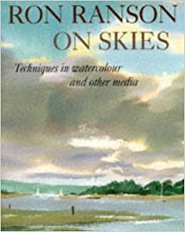 Ron Ranson on Skies: Techniques in Watercolours and Other ...