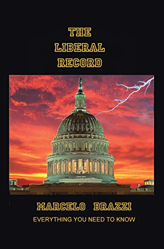 The Liberal Record: Everything You Need to Know by [Brazzi, Marcelo]