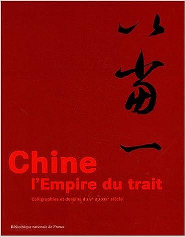 Livre Chine : L'empire du trait : Calligraphies et dessins du Ve au XIXe siècle pdf, epub