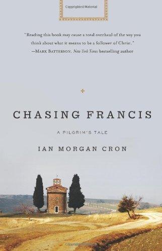 Chasing Francis: A Pilgrim's Tale by Ian Morgan Cron (2013-05-01)