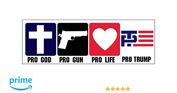 Amazon com american vinyl pro god pro gun pro life pro trump bumper sticker conservative gop christian automotive