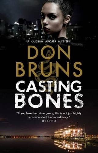 Casting Bones: A new voodoo mystery series set in New Orleans (A Quentin Archer Mystery)