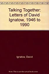 Talking Together: Letters of David Ignatow, 1946-1990