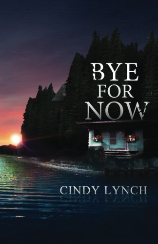 Bye For Now: Gramp's Camp (Volume 1)