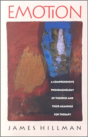 Emotion: A Comprehensive Phenomenology of Theories and Their Meaning for Therapy