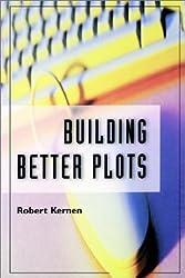 Building Better Plots by Robert Kernen (1999-04-01)