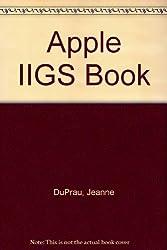 Apple IIGS Book (The Bantam Apple IIGS library)