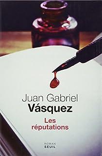 Les réputations, Vasquez, Juan Gabriel