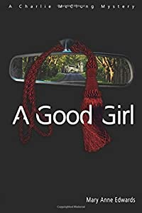 A Good Girl: A Charlie McClung Mystery (The Charlie McClung Mysteries) (Volume 2)