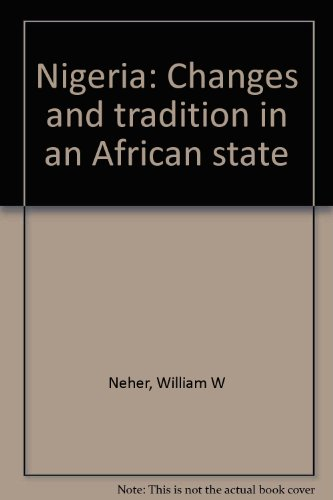 Nigeria: Changes and tradition in an African state