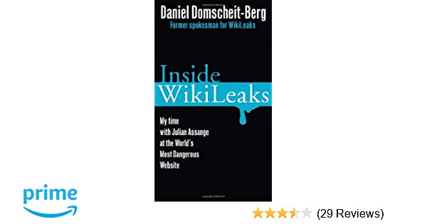 Inside WikiLeaks: My Time with Julian Assange at the World's