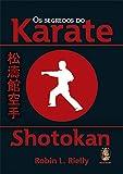 Os Segredos do Karate. Shotokan - 8537007110
