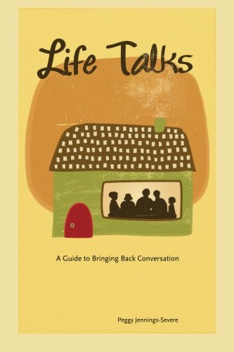 Life Talks: A Guide to Bringing Back Conversation