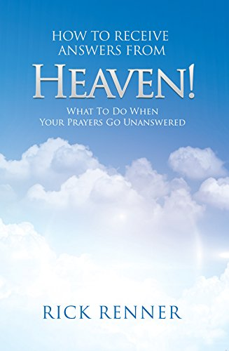 how-to-receive-answers-from-heaven-what-to-do-when-your-prayers-go-unanswered