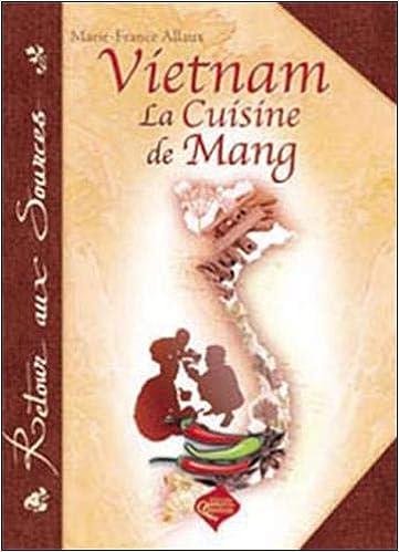 Vietnam La Cuisine De Mang Marie France Allaux 9782877634212