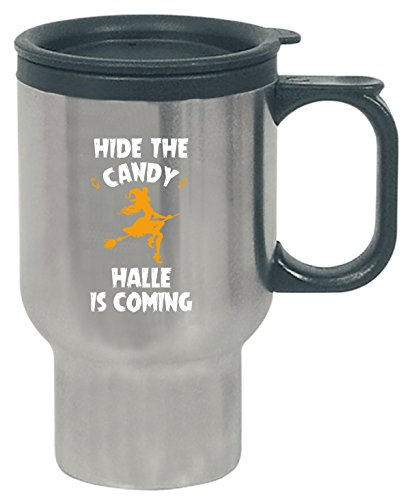 Hide The Candy Halle Is Coming Halloween Gift - Travel Mug