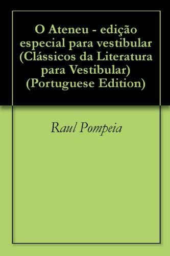 eBook O Ateneu - edição especial para vestibular (Clássicos da Literatura para Vestibular Livro 1)