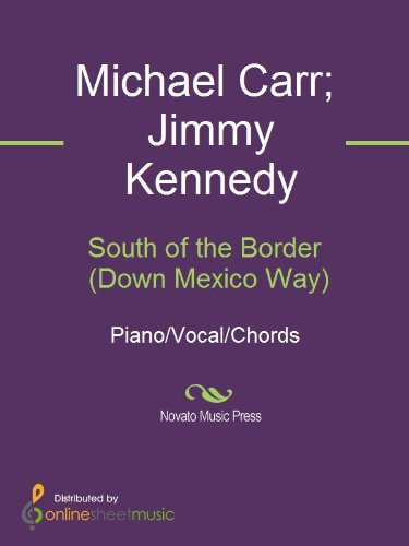 South Of The Border Down Mexico Way Kindle Edition By Frank