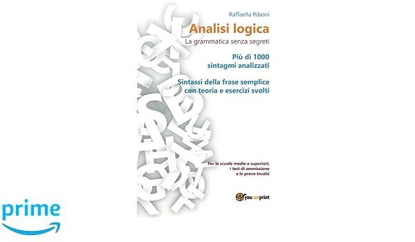 Analisi Logica La Grammatica Senza Segreti Italian Edition