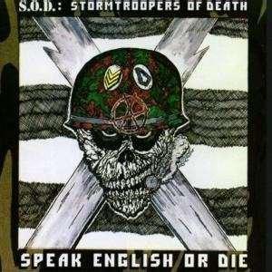 Speak English or die by S.O.D. (Stormtroopers of Death) (Stormtroopers Of Death Speak English Or Die)