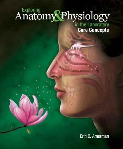 Exploring Anatomy & Physiology in the Laboratory, Core Concepts (Exploring Anatomy & Physiology In The Laboratory)