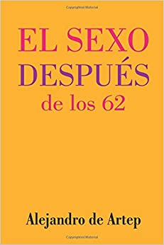 Book Sex After 62 (Spanish Edition) - El sexo después de los 62