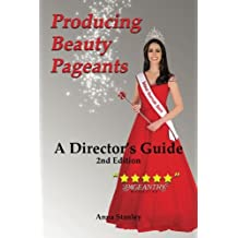 Producing Beauty Pageants: A Director's Guide, 2nd Edition