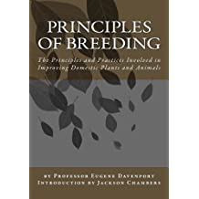 Principles of Breeding: The Principles and Practices Involved in Improving Domestic Plants and Animals