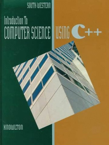 Introduction to Computer Science Using C++, 2nd Edition