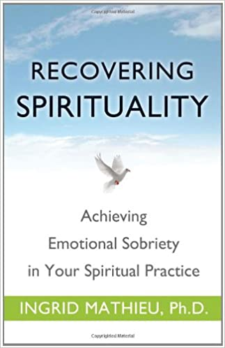 Recovering Spirituality: Achieving Emotional Sobriety in Your ...