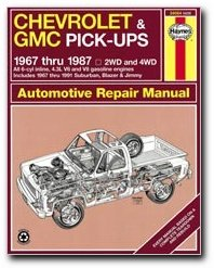 Chevrolet & GMC Pick-ups, 1967 Thru 1987 (Haynes Repair Manual)