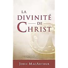 La divinité de Christ (French Edition)