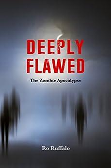 Deeply Flawed: The Zombie Apocalypse (A Jasmine Kincaid Mystery Book 2) by [Ruffalo, Ro]