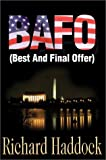 Bafo:(Best and Final Offer), Richard Haddock, 0595650686