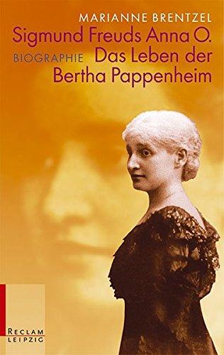 Sigmund Freuds Anna O.: Das Leben der Bertha Pappenheim