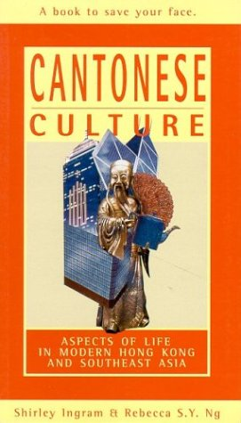 Cantonese Culture: Aspects of Life in Modern Hong Kong and Southeast Asia (Travel/Hong Kong/Se - Kong In Women Hong